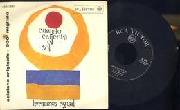 HERMANOS RIGUAL -CUANDO CALIENTA EL SOL-LA DEL VESTIDO ROJO - VINILE 45 GIRI - - Sonstige - Spanische Musik