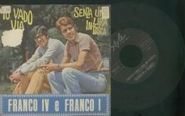 FRANCO IV E FRANCO I -SENZA UNA LIRA IN TASCA -IO VADO VIA -DISCO VINILE - Dischi In Vinile