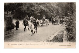 60 - SPAHIS MAROCAINS TRAVERSANT LA FORÊT DE COMPIÈGNE . GUERRE 1914/1918 - Réf. N°19036 - - Compiegne