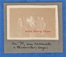 Photo Ancienne D'un Poilu - BADONVILLER - Canon De 75 Sous Casemate - Front Soldat WW1 Vosges Artillerie Gun - Guerre, Militaire