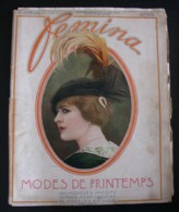 Revue FEMINA N°316 Du 15 MARS 1914 SPECIAL MODE BERT LAUSNAY LHUER GABRIE FARMANT FOURNIER NADA SOULIE SOHEK RAMEAU LOBE - Books, Magazines, Comics