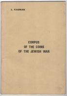 CORPUS OF THE COINS OF THE JEWISH WAR L.KADMAN - Livres, BD, Revues