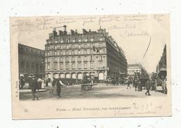 Cp , Hotels & Restaurants ,HOTEL TERMINUS ,Paris ,75 ,  Rue SAINT LAZARE ,  Dos Simple ,voyagée 1904 - Hotels & Restaurants