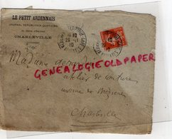 08- CHARLEVILLE- RARE ENVELOPPE LE PETIT ARDENNAIS-JOURNAL REPUBLICAIN QUOTIDIEN-36 COURS ORLEANS-1910 - Stamperia & Cartoleria