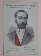 Marie-François-Sadi CARNOT Président De La République Française 1837-1894 ( Dép. Coutry ) > Voir Photo Svp ! - Geschichte