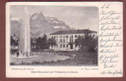 Glarus - Hotel GLARNERHOF Und Volksgarten - GLARUS - 1900 - GL Glarus