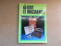 Vive Le Macramé / éditions Fleurus De 1975 - Knutselen / Techniek