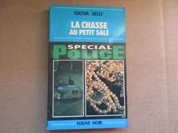 La Chasse Au Petit Salé (Giova Selly) éditions Fleuve Noir De 1980 - Fleuve Noir