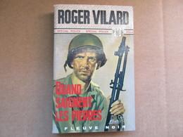 Quand Saignent Les Pierres (Roger Vilard) éditions Fleuve Noir De 1970 - Fleuve Noir
