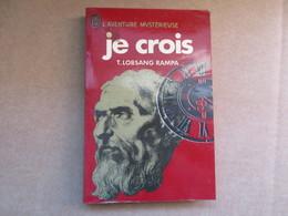 Je Crois (T. Lobsang Rampa) éditions J'ai Lu De 1979 - Adventure