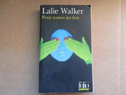 Pour Toutes Les Fois (Lalie Walker) éditions Folio De 2005 - Books, Magazines, Comics