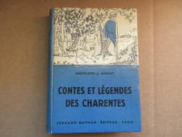 Contes Et Légendes Des Charentes (Madeleine-J. Mariat) éditions Fernand Nathan De 1957 - Books, Magazines, Comics