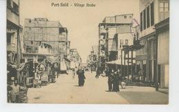 AFRIQUE - EGYPTE - PORT SAÏD - Village Arabe - Port Said