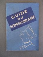 Militaria /Ministère De La Défense Nationale Et De La Guerre - Guide Du Permissionnaire  No 7216 4/E.M.A 15 Nov.1939 - Livres
