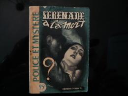 """Collection """"police Et Mystère """" N°41 """" Sérénade à La Mort"""" L Massiera - Ferenczi"""
