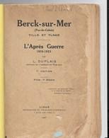 BERCK-sur-MER - L'après-guerre ( 1919-1923) Par Léonie DUPLAIS - - Edition De 1923 - Picardie - Nord-Pas-de-Calais
