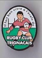PIN'S THEME RUGBY  CLUB DE TRIGNAC  ECOLE DE RUGBY - Rugby