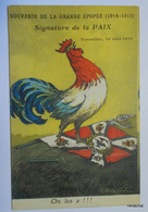 Souvenir De La Grande épopée-Signatue De La Paix-Versailles 28 Juin 1919-On Les A !!! - Patriotic