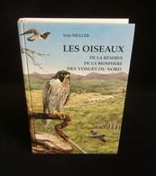 ( Ornithologie ) LES OISEAUX De La Réserve De La Biosphère DES VOSGES DU NORD Yves MULLER 1997 - Dieren