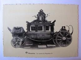 BELGIQUE - BRABANT WALLON - WATERLOO - Le Carosse De Napoléon Ier - Waterloo