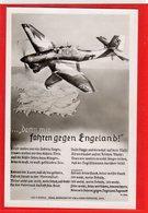AK Propaganda - ... Denn Wir Fahen Gegen Engegland - Guerra 1939-45