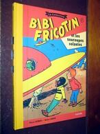 Bibi Fricotin Et Les Soucoupes Volantes - N° 1 - La Collection Hachette 2017 - Livre Neuf - Bibi Fricotin