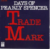 """TRADE MARK """"DAYS OF PEARLY SPENCER / BABY, YOU MAKE IT REAL"""" DISQUE VINYL 45 TOURS - Vinyl Records"""