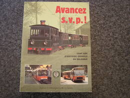 AVANCEZ S V P 100 Ans Histoire Vicinale Régionalisme SNCV Tram Vicinal Vicinaux Trams Tramways Bus Autobus Autocar Gare - Spoorwegen En Trams