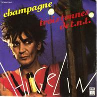 """JACQUES HIGELIN """" CHAMPAGNE - TROIS TONNES DE T.N.T."""" DISQUES VINYL 45 TOURS - Vinyl Records"""
