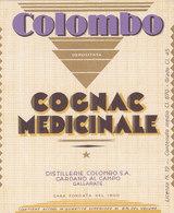 "ETICHETTA COGNAC MEDICINALE DISTILLERIE ""COLOMBO"" CARDANO AL CAMPO GALLARATE-VARESE Cm.10x12- 0882-28419 - Etiquettes"