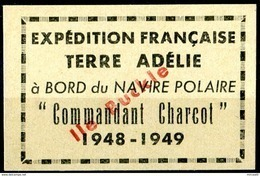 """TAAF  1948-49  MNH   -  """" EXPEDITION FRANÇAISE TERRE ADELIE à BORD Du NAVIRE COMMANDANT CHARCOT """"  -  1 VIGNETTE - ...-1955 Préphilatélie"""