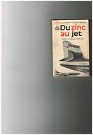J. Hallewas Du Zinc Au Jet Histoire Aviation Moderne Préface Adaptation Jacques Noetinger Pilote Jounaliste Aéronautique - Vliegtuig