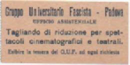 Gruppo Universitario Fascista Di Padova: Tagliando Di Riduzione Per Spettacoli Cinematografici. Fascismo - Biglietti D'ingresso