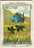 Chromo Image Chocolats PETER, CAILLER, KOHLER, NESTLE Série LXXXIII N° 9 FLEURS DES ALPES - ANCOLIE - AQUILEGIA ALPINA - Nestlé