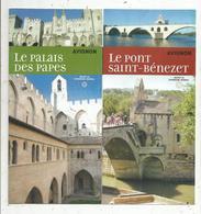 Dépliant Touristique , AVIGNON , Le Pont Saint BENEZET, Le Palais Des Papes , 10 Pages, 3 Scans , Frais Fr 1.45e - Dépliants Touristiques