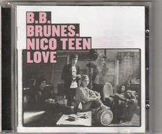CD  B B  BRUNES Nico Teen Love  Etat: TTB Port 110 Gr Ou 30gr - Music & Instruments