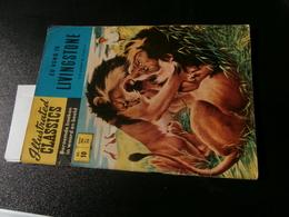 Illustrated Classics 10 : Zo Vond Ik Livingstone (1970?) H.M. Stanley - Galindo, - Livres, BD, Revues