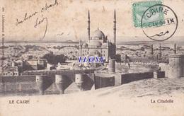 CPA D' EGYPTE - LE CAIRE - La CITADELLE - 1904 - Cairo