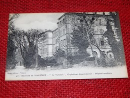 """VALENCE  (environs)  -  """" Le Valentin """" , Orphelinat Départemental - Hôpital Militaire - Valence"""
