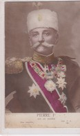 PS / PIERRE 1er . Roi De SERBIE.  (Portrait Buste,en Uniforme Et Décorations) - Familles Royales