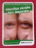 ANTIGUO CALENDARIO OLD CALENDAR DE BOLSILLO MANO 2007 PUBLICIDAD ADVERTISING ÓPTICAS ÓPTICA FARMAOPTICS LOGROÑO OPTICS - Tamaño Pequeño : 2001-...
