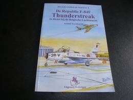 De Republic F-84F THUNDERSTREAK In Dienst Bij Belgische Luchtmacht - Histoire