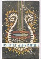 Les Textiles Et Leur Industrie Edité Par L'Union Des Industries Textles En 1957 - Fashion