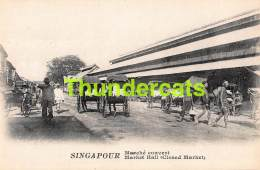 CPA SINGAPOUR SINGAPORE MARCHE COUVERT MARKET HALL - Singapour