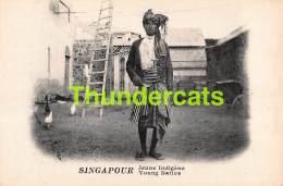 CPA SINGAPOUR SINGAPORE   JEUNE INDIGENE YOUNG NATIVE - Singapour