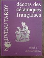 F005 - NOUVEAU TARDY -  FRANCE  TOME SPECIAL  -  DECORS CERAMIQUES FRANCAISES   TOME I  -  Dictionnaire  +++++ - Dictionnaires