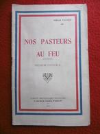 WW1 NOS PASTEURS AU FEU Par ALBERT VALEZ 1920 COMITE PROTESTANT - Other