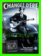 ADVERTISING - PUBLICITÉ - FESTIVAL INTERNATIONAL DU BLUES TREMBLANT - VOLKSWAGEN - ROBERT JOHNSON - ZOOM CARDS - - Publicité
