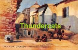 CPA GHANA GOLD COAST ARTIST SIGNED CHEESMAN ILLUSTRATEUR RAPHAEL TUCK OLD ACCRA - Ghana - Gold Coast