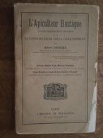 1893 Apiculture - L'Apiculteur Rustique - La Conduite Des Ruches A Cadres Mobiles, Traité Théorique Et Pratique, Denizet - Nature